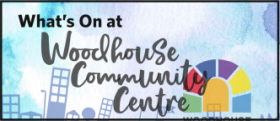 What's on at Woodhouse Community Centre